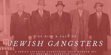 The Rise & Fall of Jewish Gangsters tickets