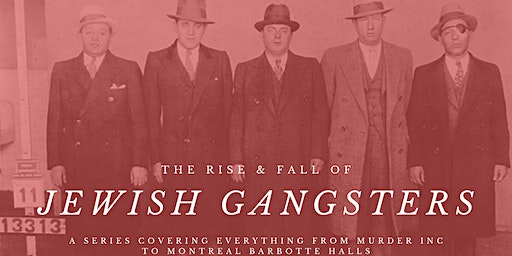 The Rise & Fall of Jewish Gangsters