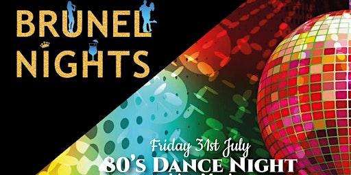 Brunel Nights 80's Dance Night