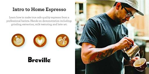 Intro to Home Espresso Presented by Breville - Costa Mesa, CA