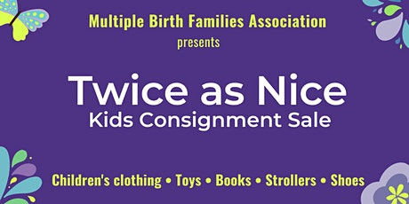 Twice As Nice Kids' Consignment Sale - Spring/Summer 2020 tickets