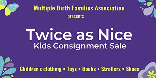 Twice As Nice Kids' Consignment Sale - Spring/Summer 2020