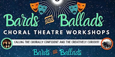 Bards & Ballads Choral Theatre Workshops tickets