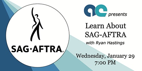 Learn About the Union SAG-AFTRA tickets