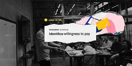 Innovation Workshop @CDMX: Identifica Willingness to Pay boletos