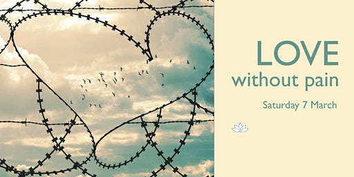 Love Without Pain - half day meditation course