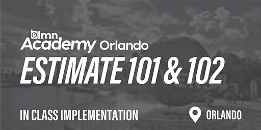 LMN Estimate 101 & 102 In Class Implementation - Orlando, FL