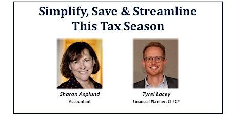 Simplify, Save & Streamline This Tax Season tickets