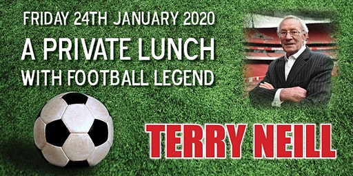 A Private Lunch with Football Legend Terry Neill