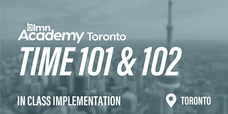 LMN Time 101 & 102 In Class Implementation - Toronto, ON tickets