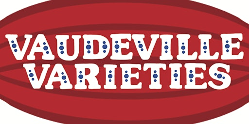 Vaudeville Varieties