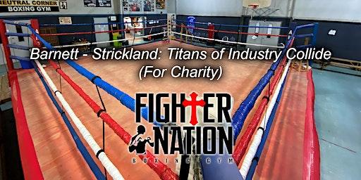 Barnett - Strickland: Titans of Industry Collide (For Charity)
