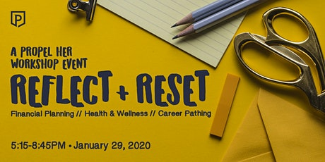 Reflect & Reset 2020 (SFO) • A Propel Her Event tickets