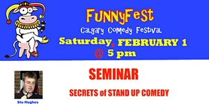 Sat. Feb. 1 @ 5 pm - Secrets of Stand Up Comedy...