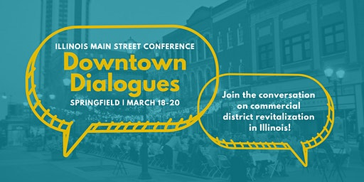 Illinois Main Street Conference: Downtown Dialogues