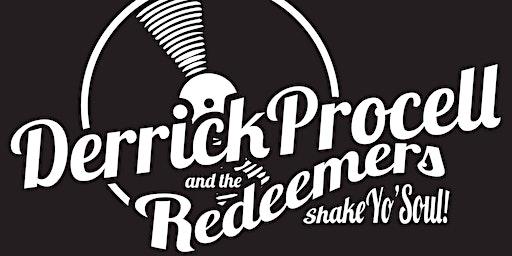 Derrick Procell  & the Redeemers / Free Summer Concert