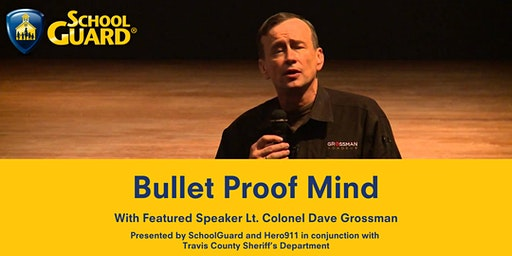 """Bullet Proof Mind"" with Lt. Col. Dave Grossman - Austin, TX"