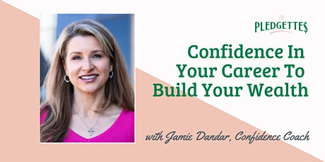 Confidence In Your Career To Build Your Wealth with Jamie Dandar tickets