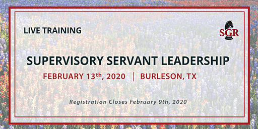 Supervisory Servant Leadership - Live Training - Burleson, TX