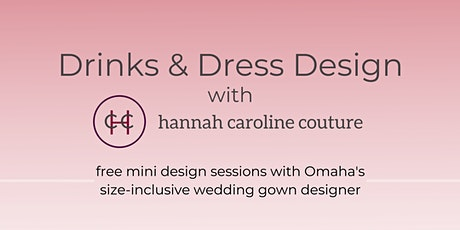 Drinks & Dress Design with Hannah Caroline Couture tickets