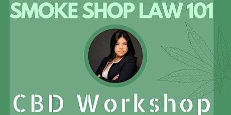 Smoke Shop Law 101 tickets