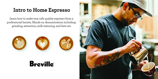 Intro to Home Espresso Presented by Breville - King of Prussia, PA