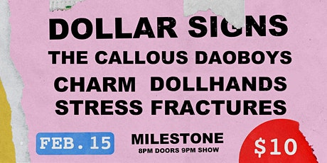 DOLLAR SIGNS w/ THE CALLOUS DAOBOYS, STRESS FRACTURES, CHARM and DOLLHANDS tickets