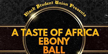 Black Student Union Presents- Ebony Ball: A Taste of Africa tickets