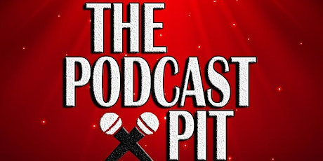 The Podcast Pit tickets
