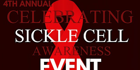 4TH Annual Celebrating Sickle Cell Awareness Event tickets