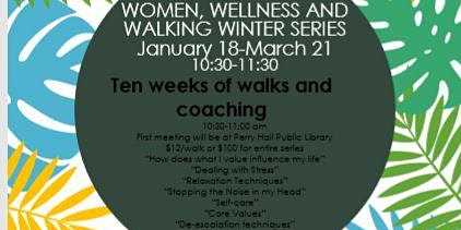 Women, Walking and Wellness Winter Series