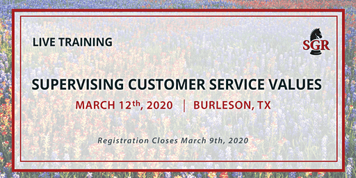 Supervising Customer Service Values - Live Training - Burleson, TX