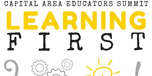 Capital Area Educators Summit: Learning First