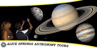 Alice Springs Astronomy Tours | Tuesday April 14 : Showtime 7:15 PM