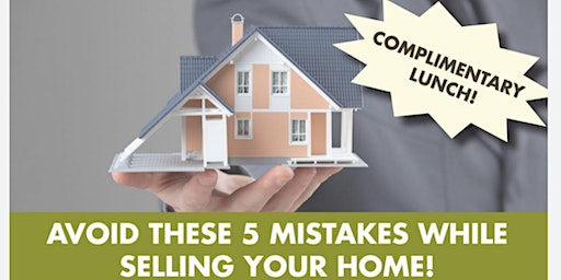 Avoid These 5 Mistakes When Selling Your Home - An Information Session