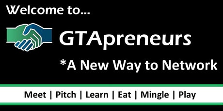 GTApreneurs Business Networking Markham - Jan 30/20 - Food-Mingle-Pitch-Fun tickets