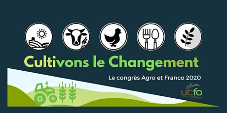 Congrès AGRO & FRANCO 2020- Cultivons le changement tickets