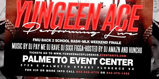 MLK WEEKEND FINALE WITH YUNGEEN ACE PERFORMING LIVE @ PALMETTO EVENT CENTER