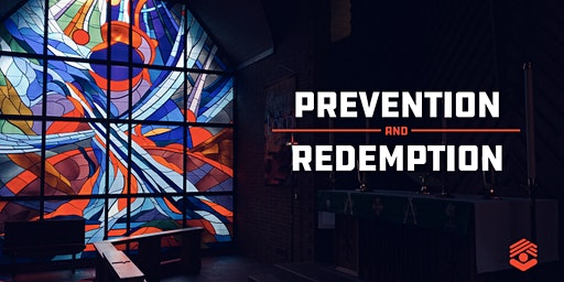 Prevention & Redemption Conference