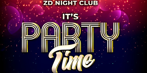 ZD NIGHT CLUB! IT'S PARTY TIME!