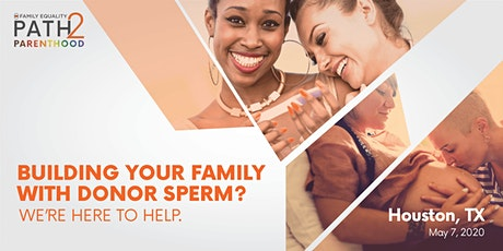 LGBTQ+ Paths to Pregnancy: Using Donor Sperm to Build Your Family - Houston tickets