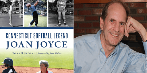 """Connecticut Softball Legend Joan Joyce"": An Author Talk with Tony Renzoni"