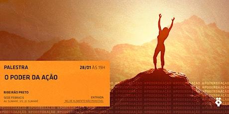[RIBEIRÃO PRETO/SP] Palestra Gratuita - Poder da Ação | 28/01/2020 ingressos