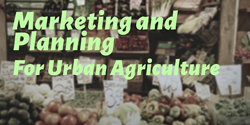 Urban Agriculture Direct Marketing Strategies and Crop Planning