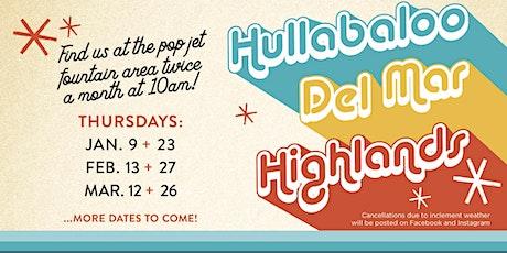Hullabaloo at the Del Mar Highlands Town Center tickets