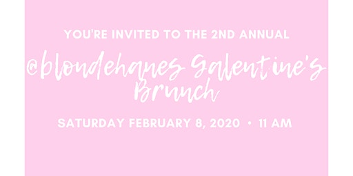 Blondehanes Galentine's Brunch 2020