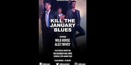Kill the January Blues tickets