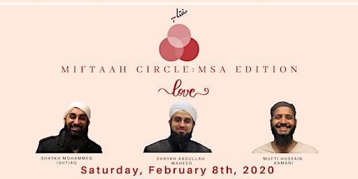 Miftaah Circles: MSA Edition