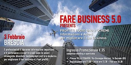 FARE BUSINESS 5.0: Profitti fuori dagli schemi biglietti