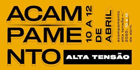 ACAMPAMENTO ALTA TENSÃO 2020 ingressos